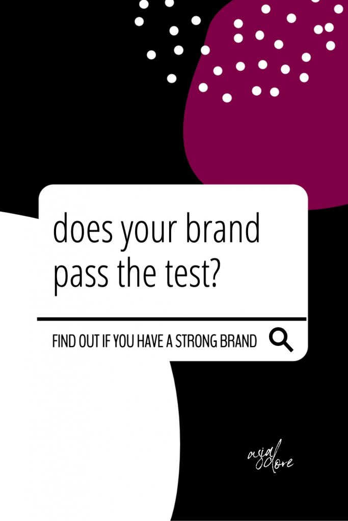 A graphic with text - does your brand pass the test? Find out if you have a strong brand