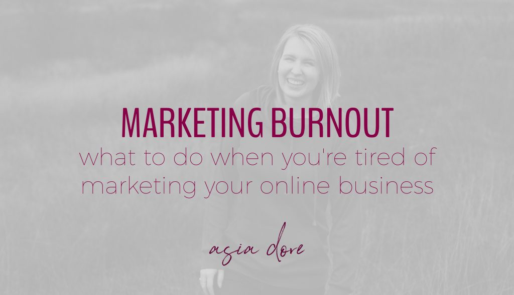 Girl smiling in a field with text - marketing burnout, what to do when you're tired of marketing your online business